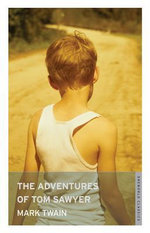 The Adventures of Tom Sawyer : Oneworld Classics - Mark Twain