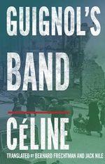Guignol's Band - Louis-Ferdinand Celine