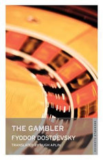 The Gambler : Alma Classics - Fyodor Dostoevsky