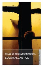 Tales of Mystery and the Supernatural : Oneworld Classics - Edgar Allan Poe