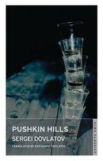 Pushkin Hills - Sergei Dovlatov