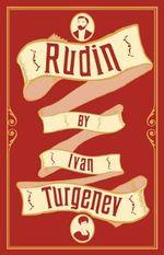 Rudin : Alma Classics - Ivan Turgenev