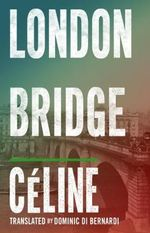 London Bridge - Louis-Ferdinand Celine