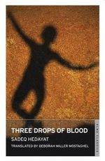 Three Drops of Blood : Alma Classics - Sadegh Hedayat