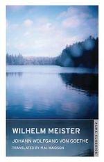 Wilhelm Meister : Alma Classics - Johann Wolfgang von Goethe