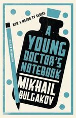 A Young Doctor's Notebook : With FREE tote bag* - Mikhail Bulgakov