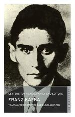 Letters to Friends, Family and Editors - Franz Kafka