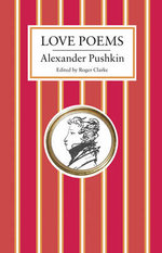 Love Poems - Alexander Pushkin