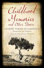 Childhood Memories and Other Stories* : Contains the unpublished piece, The Turret - Giuseppe Tomasi di Lampedusa