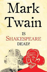 Is Shakespeare Dead? - Mark Twain
