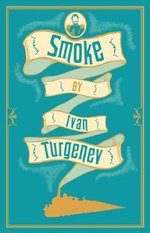 Smoke : Alma Classics - Ivan Turgenev