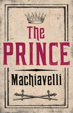 The Prince : Alma Classics Evergreens - Niccolo Machiavelli