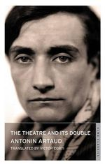 The Theatre and Its Double - Antonin Artaud