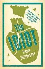 The Idiot : Alma Classics Evergreens - Fyodor Dostoevsky