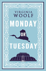 Monday or Tuesday : With FREE tote bag* - Virginia Woolf