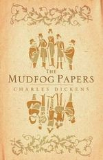 Mudfog Papers : With FREE tote bag* - Charles Dickens