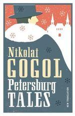 Petersburg Tales : Alma Classics Evergreens - Nikolai Gogol