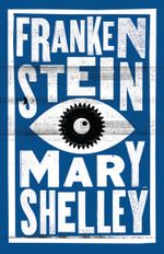 Frankenstein : Alma Classics Evergreens - Mary Wollstonecraft Shelley