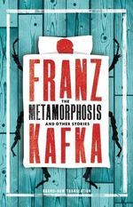 The Metamorphosis and Other Stories : Alma Classics Evergreens - Franz Kafka