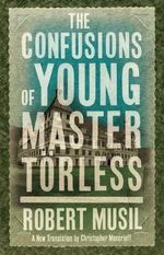 The Confusions of Young Torless : With FREE tote bag* - Robert Musil