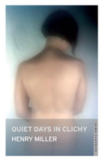 Quiet Days in Clichy : With FREE tote bag* - Henry Miller