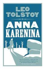 Anna Karenina : Alma Classics Evergreens - Leo Tolstoy