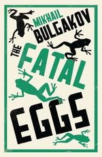 The Fatal Eggs - Mikhail Afanasevich Bulgakov