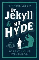 Strange Case of Dr Jekyll and Mr Hyde and Other Stories : Alma Classics Evergreens - Robert Louis Stevenson