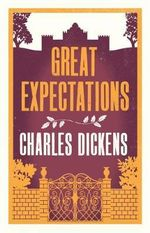 Great Expectations : Alma Classics Evergreens - Charles Dickens