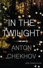 In the Twilight - Anton Chekhov