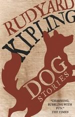 Dog Stories - Rudyard Kipling