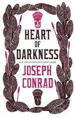 Heart of Darkness and the Complete Congo Diary : Alma Classics Evergreens - Joseph Conrad