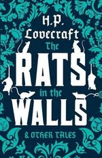 The Rats in the Walls and Other Tales - H. P. Lovecraft