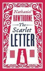 The Scarlet Letter : Alma Classics Evergreens - Nathaniel Hawthorne