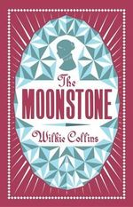 The Moonstone : Alma Classics Evergreens - Wilkie Collins