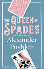 The Queen of Spades and Other Stories - Alexander Pushkin