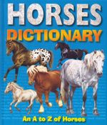 Horse Dictionary : An A to Z of Horses