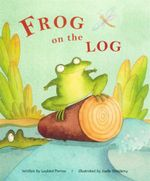 Frog on the Log - Leyland Perree