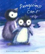 Penguins Can't Fly : Picture Flats 1st Edition - Katherine Sully