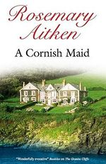 A Cornish Maid - Rosemary Aitken