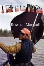 Walk on the Wild Side - Rowhan Marshall