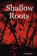 Shallow Roots - Jim Roberts