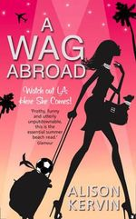 A WAG Abroad : Watch Out LA: Here She Comes! - Alison Kervin