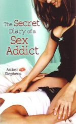 The Secret Diary Of A Sex Addict : 9781847560858 - Amber Stephens