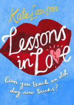 Lessons in Love : Can you teach an old dog new tricks? - Kate Lawson