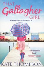 That Gallagher Girl : Not Everyone Wants to Fit In... - Kate Thompson