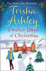 Twelve Days of Christmas : The Countdown has begun ... - Trisha Ashley