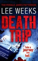 Death Trip : Take A Journey Into Hell... - Lee Weeks