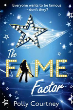 The Fame Factor : Everyone wants to be famous - do't they? - Polly Courtney