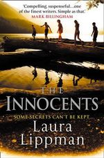 The Innocents : Some Secrets Can't Be Kept - Laura Lippman